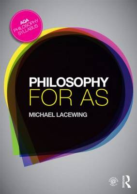 Philosophy for AS by Michael Lacewing