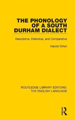 Phonology of a South Durham Dialect book