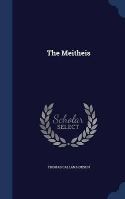 The Meitheis by Thomas Callan Hodson