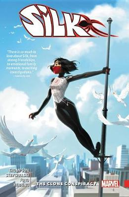 Silk Vol. 3: The Clone Conspiracy by Robbie Thompson