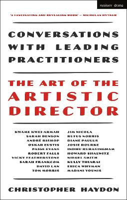 The Art of the Artistic Director: Conversations with Leading Practitioners by Christopher Haydon