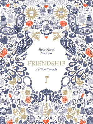 Friendship: A Fill-In Keepsake by Maise Njor