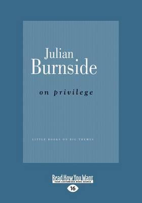 On Privilege by Julian Burnside