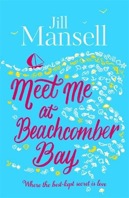 Meet Me at Beachcomber Bay: The feel-good bestseller to brighten your day by Jill Mansell