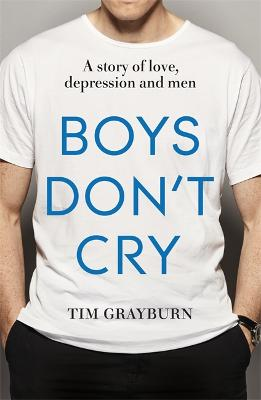 Boys Don't Cry by Tim Grayburn