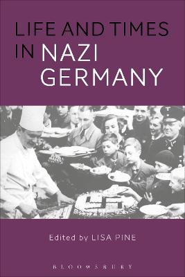 Life and Times in Nazi Germany by Dr. Lisa Pine