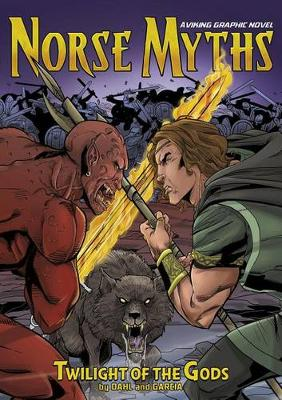 Norse Myths: Twilight of the Gods by Michael Dahl
