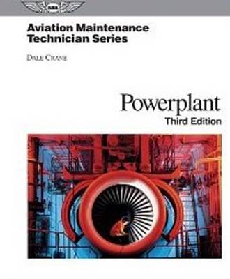 Aviation Maintenance Technician: Powerplant by Dale Crane