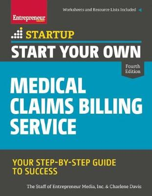 Start Your Own Medical Claims Billing Service by The Staff of Entrepreneur Media