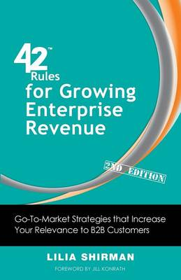 42 Rules for Growing Enterprise Revenue (2nd Edition) by Lilia Shirman