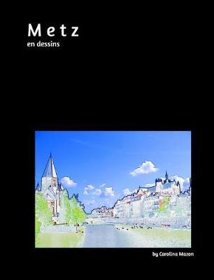 Metz en dessins 20x25 by Carolina Mazon