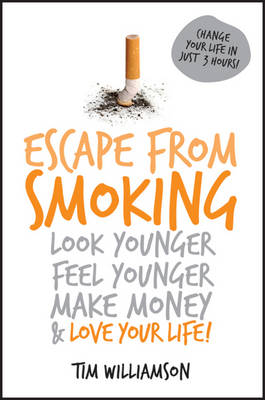 Escape From Smoking by Tim Williamson