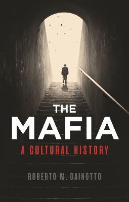 Mafia, The by Roberto M. Dainotto