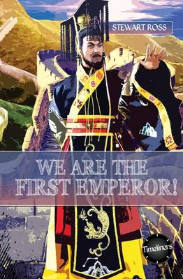 We Are The First Emperor by Stewart Ross