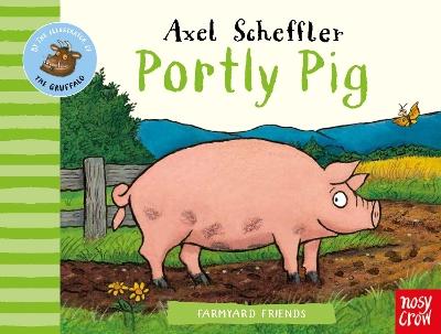 Farmyard Friends: Portly Pig by Axel Scheffler
