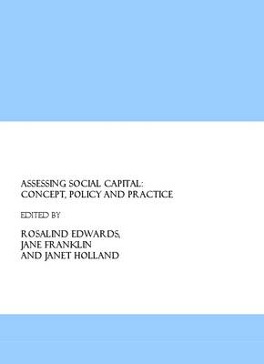 Assessing Social Capital by Rosalind Edwards