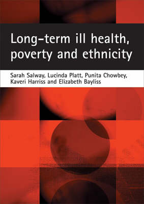 Long-term ill health, poverty and ethnicity by Sarah Salway