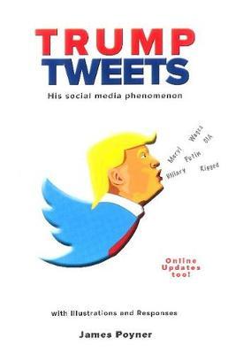 Trump Tweets by James Poyner
