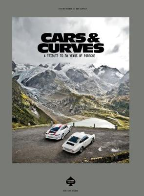 Cars & Curves: A Tribute to 70 Years of Porsche book