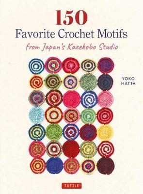 150 Favorite Crochet Motifs from Tokyo's Kazekobo Studio by Yoko Hatta