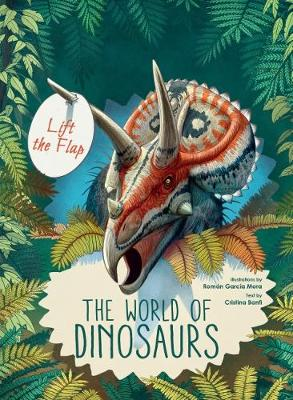 Discover the World of Dinosaurs: Flip the Flap by Roman Garcia Mora