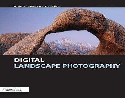 Digital Landscape Photography by John and Barbara Gerlach
