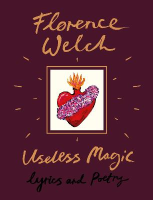 Useless Magic by Florence Welch