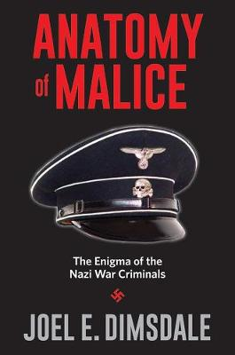 Anatomy of Malice by Joel E. Dimsdale