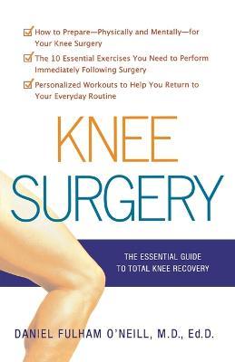 Knee Surgery by Daniel O'Neill
