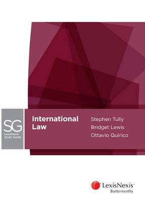 LexisNexis Study Guide: International Law by Lewis & Quirico Tully