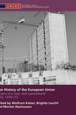 History of the European Union by Wolfram Kaiser