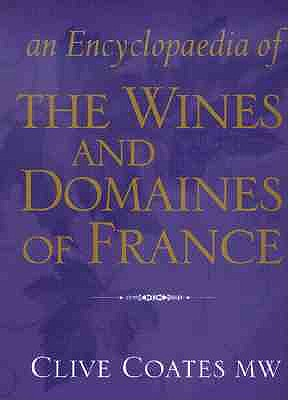 An Encyclopedia of the Wines and Domaines of France by Clive Coates