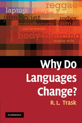 Why Do Languages Change? by Larry Trask
