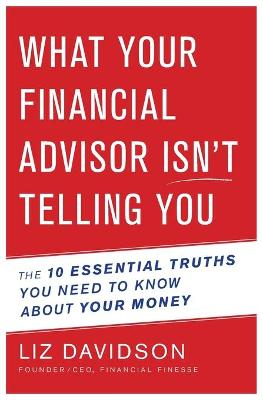 What Your Financial Adivisor Isn't Telling You book