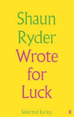 Wrote For Luck by Shaun Ryder
