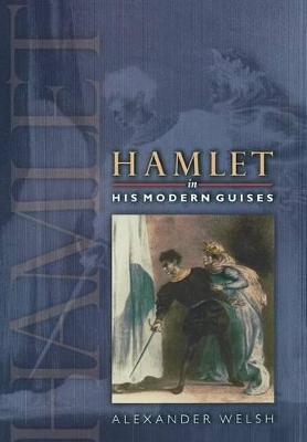 Hamlet in His Modern Guises book
