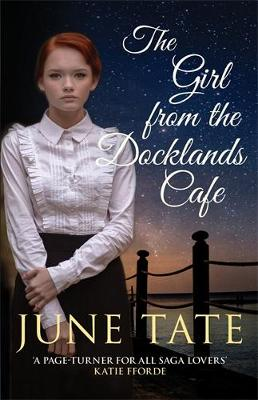 The Girl from the Docklands Cafe by June Tate