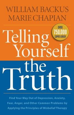 Telling Yourself the Truth, Repackaged Ed by William Backus