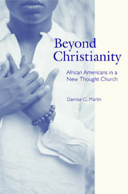 Beyond Christianity by Darnise C. Martin