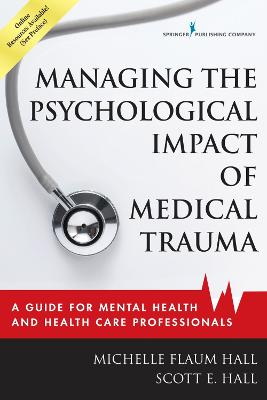 Managing the Psychological Impact of Medical Trauma by Michelle Flaum Hall