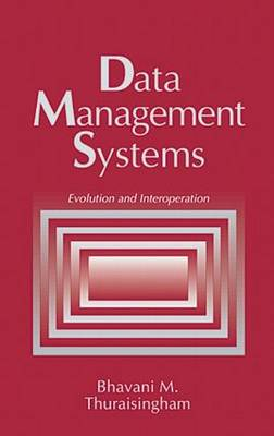 Data Management Systems by Bhavani Thuraisingham