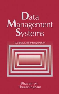 Data Management Systems by Bhavani Thuraisingham
