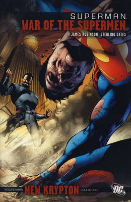 Superman War of the Supermen War of the Supermen by James Robinson