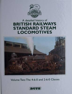 Detailed History of British Railways Standard Steam Locomotives by John Walford