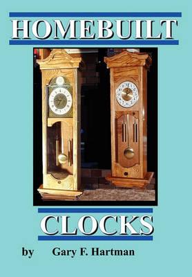 Homebuilt Clocks by Gary Franklin Hartman