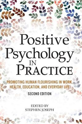 Positive Psychology in Practice by Stephen Joseph