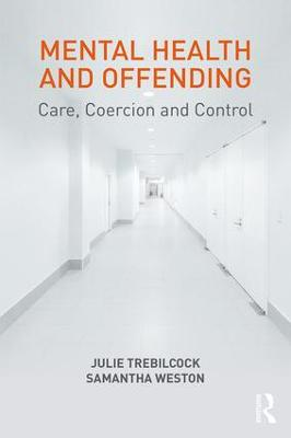 Mental Health and Offending: Care, Coercion and Control book