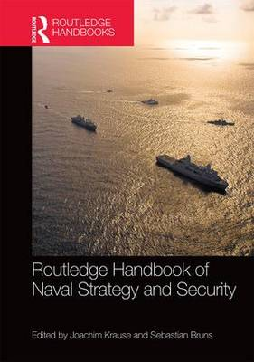 Routledge Handbook of Naval Strategy and Security book