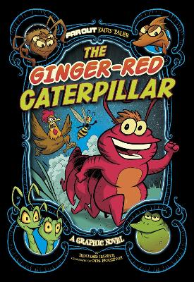 The Ginger-Red Caterpillar: A Graphic Novel by Benjamin Harper