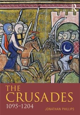 Crusades, 1095-1197 by Jonathan Phillips